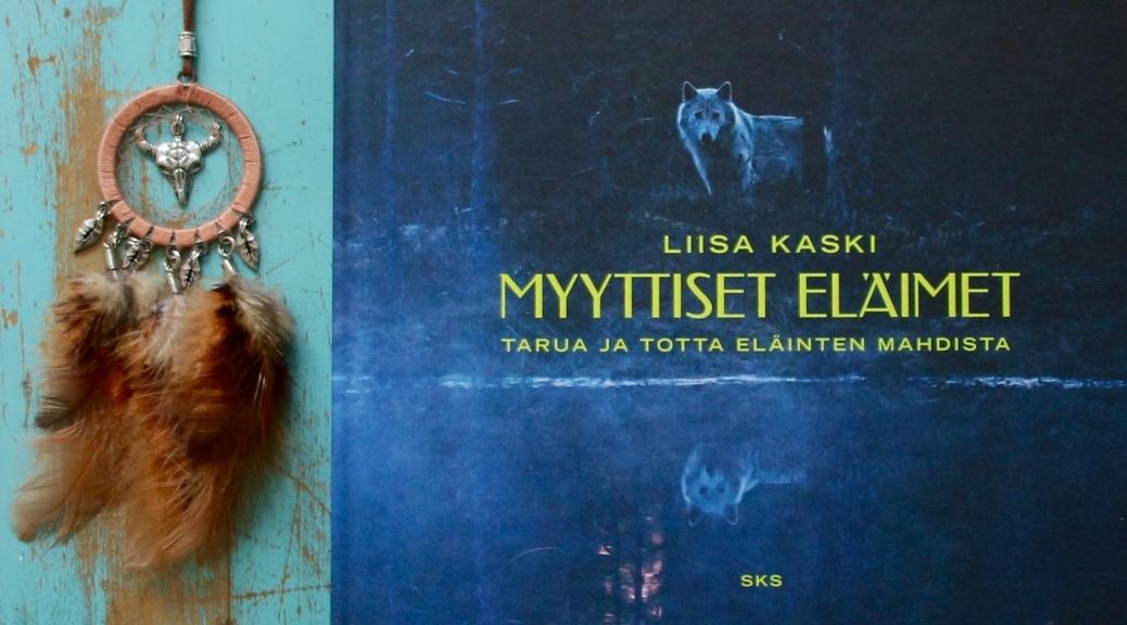 Liisa Kaski Myyttiset eläimet