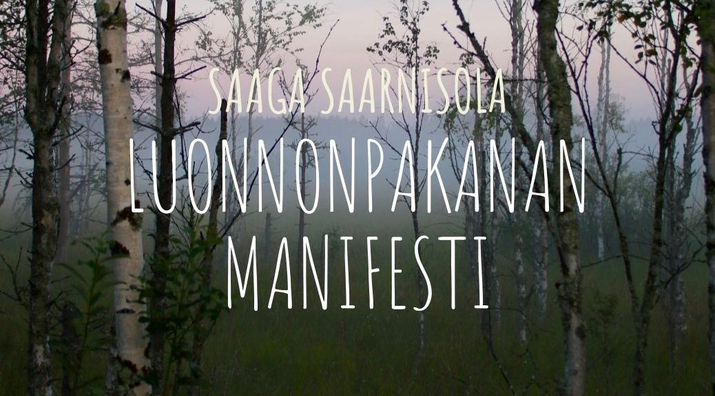 Elämänkatsomus Luonnon pakana Pakanallinen maailmankatsomus Luonnonpakanan manifesti Saaga Saarnisola Luontoperäinen henkisyys