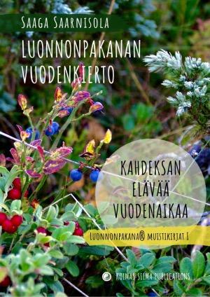 Saaga Saarnisola Luonnonpakanan vuodenkierto Kahdeksan elävää vuodenaikaa