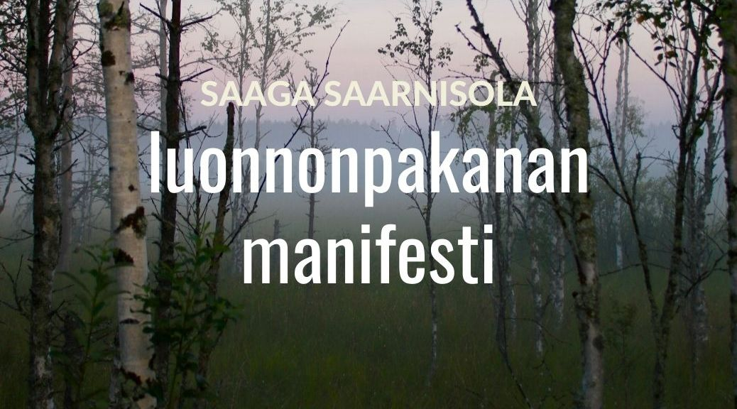 Luonnonpakanan manifesti Saaga Saarnisola Erakko