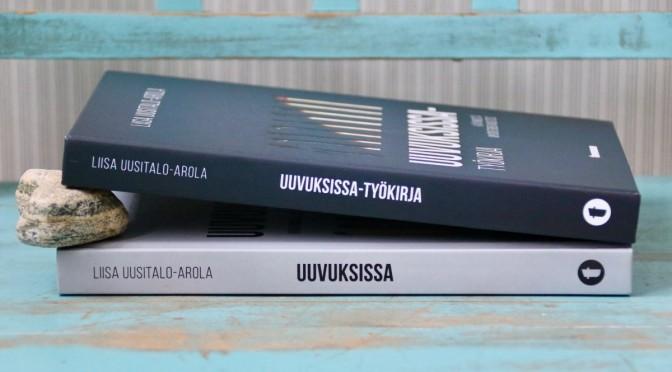 Liisa Uusitalo-Arola Uuvuksissa Kirja Arvostelu Sinulle joka tahdot voimasi takaisin Uuvuksissa-työkirja Käynnistä myönteinen muutos Tuuma-kustannus